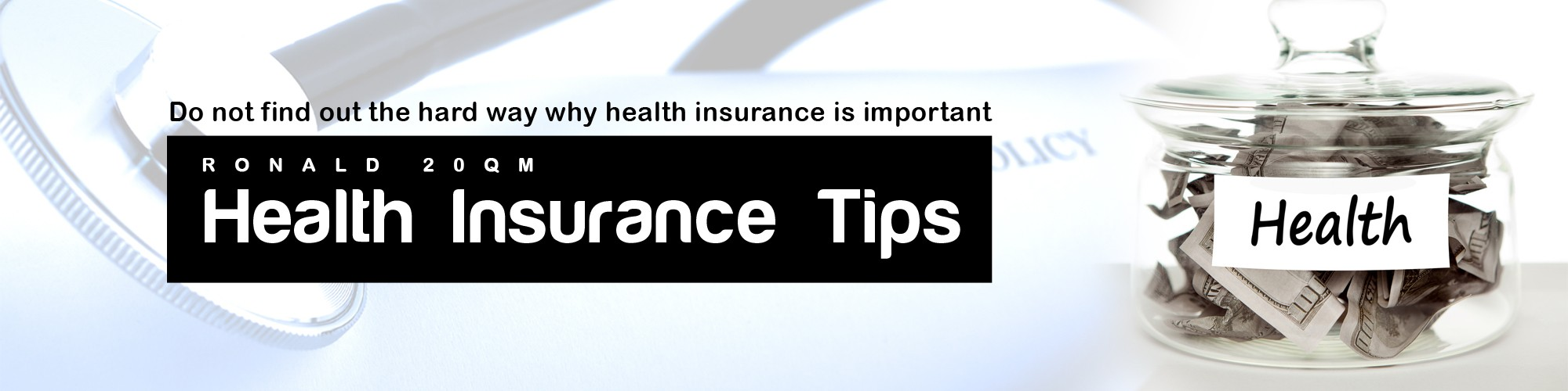 Ronald 20qm Health Insurance Tips Do Not Find Out The Hard Way Why